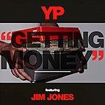 Y.P. Getting Money (Feat. Jim Jones)