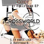 Cody It Feels Like Ep