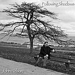 John Nelson Following Shadows