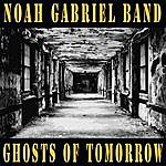 Noah Gabriel Ghosts Of Tomorrow