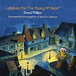 David Phillips Lullabies For The Young At Heart