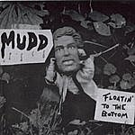Mudd Floatin' To The Bottom