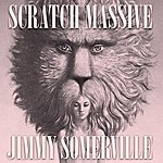 Scratch Massive Take Me There Feat. Jimmy Somerville