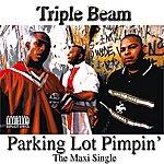 "Triple Beam Parkin' Lot Pimpin' ""Maxi Single"""
