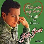 Jack Jones This Was My Love / Shall We Dance