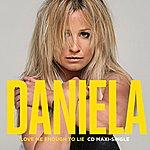 Daniela Love Me Enough To Lie