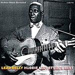 Leadbelly Huddie Ledbetter's Best