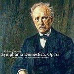 Fritz Reiner Strauss: Symphonia Domestica, Op.53