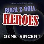 Gene Vincent & The Blue Caps Rock 'n' Roll Heroes ... Gene Vincent