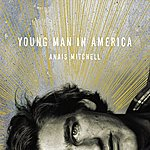 Anaïs Mitchell Young Man In America