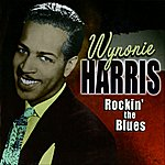 Wynonie Harris Rockin' The Blues