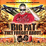 Big Pat They Forgot About Me - Single
