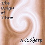 A.C. Sharp The Reign Of Time