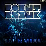 Point Blank Bust The Window  (3-Track Single)