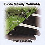 Chris Lonsberry Diode Melody (Rewired)