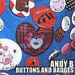 Andy B Buttons And Badges