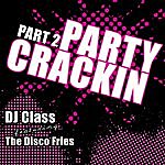 DJ Class Party Crackin Part 2 Feat. The Disco Fries
