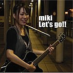 Miki Let's Go!!