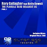 Rory Gallagher The Planets Bend Between Us (Part 1) (Feat. Kelly Dowell)