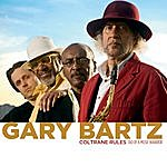 Gary Bartz Coltrane Rules: Tao Of A Music Warrior