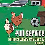 Full Service Home Is Where The Yard Is, Vol. 1