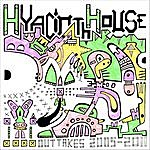 Hyacinth House Outtakes 2005-2011