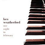 Ken Weatherford One Night In February