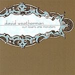 David Weatherman Our Lovers Are Monsters