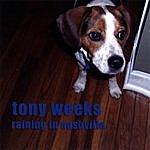 Tony Weeks Raining In Nashville