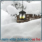 We Five Merry White Christmas