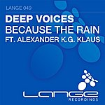 Deepvoices Because The Rain (Feat. Alexander K.G. Klaus)