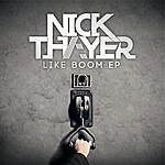 Nick Thayer Like Boom
