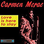 Carmen McRae Love Is Here To Stay