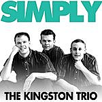 The Kingston Trio Simply - The Kingston Trio