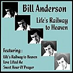 Bill Anderson Life's Railway To Heaven