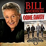 Bill Anderson Gone Away (Feat. The Oak Ridge Boys) - Single