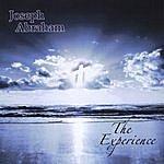 Joseph Abraham The Experience