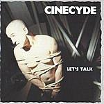 Cinecyde Let's Talk