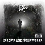 Rico Dreams And Nightmares