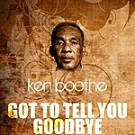 Ken Boothe Got To Tell You Goodbye