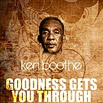 Ken Boothe Goodness Gets You Through