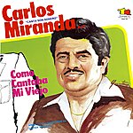 Carlos Miranda Como Cantaba MI Viejo