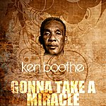 Ken Boothe Gonna Take A Miracle