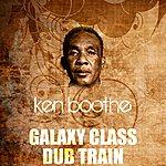 Ken Boothe Galaxy Class Dub Train
