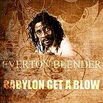 Everton Blender Babylon Get A Blow
