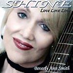 Beverly Ann Smith Love Love Love (Shine)