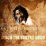Everton Blender Teach The Youths Good