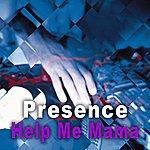 Presence Help Me Mama - Ep