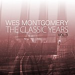 Wes Montgomery The Classic Years, Vol. 3