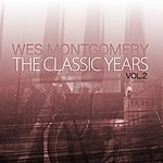Wes Montgomery The Classic Years, Vol. 2